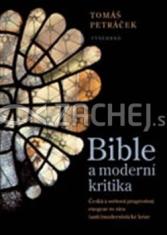 Bible a moderní kritika - Česká a světová progresivní exegeze ve víru (anti-)modernistické krize