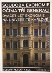 Soudobá ekonomie očima tří generací - Dvacet let ekonomie na Univerzitě Karlově