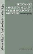 Ekonomické a společenské změny v české společnosti po roce 1989 - Alternativní pohled