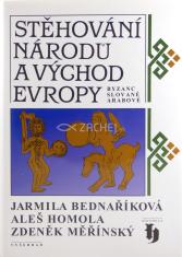 Stěhování národů a východ Evropy - Byzanc, Slované a Arabové