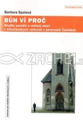 Bůh ví proč - Studie pamětí a režimů moci v křesťanských církvích v severních Čechách