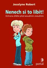 Nenech si to líbit! - Ochrana dítěte před sexuálním zneužitím