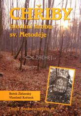 Chřiby - hledání hrobu sv. Metoděje - Chřiby záhadné a mystické, sv. 7