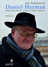 Daniel Herman - Srdcem proti ostnatému drátu - Rozhovor Jana Jandourka s Danielem Hermanem