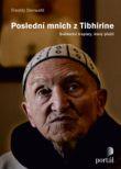 Poslední mnich z Tibhirine - Svědectví trapisty, který přežil