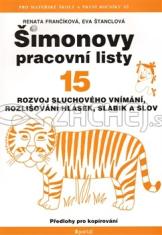 Šimonovy pracovní listy 15 - Rozvoj sluchového vnímání , rozlišování hlásek, slabik a slov