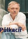 Půlkacíř - Karel Kryl v rozhovoru s Milošem Čermákem