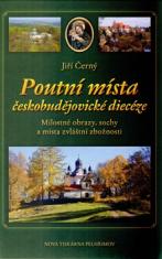 Poutní místa českobudějovické diecéze - Milostné obrazy, sochy a místa zvláštní zbožnosti