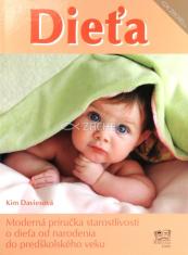 Dieťa - Moderná príručka starostlivosti o dieťa od narodenia do predškolského veku