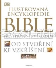 Ilustrovaná encyklopedie Bible - převyprávění s výkladem - od stvoření ke vzkříšení