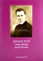 Milion duší - Osudy biskupa Josefa Hloucha
