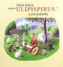 Profesor Ulipispirus a jiné pohádky - 3. vydání