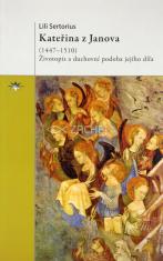 Kateřina z Janova - Životopis a duchovní podoba jejího díla