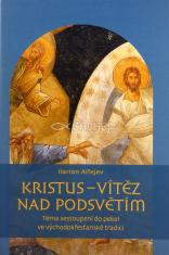 Kristus - vítěz nad podsvětím - Téma sestoupení do pekel ve východokřesťanské tradici