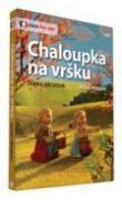 DVD - Chaloupka na vršku (II.díl) - Nové příběhy a písničky