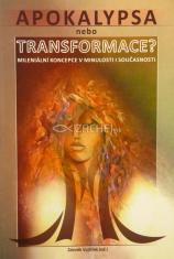 Apokalypsa nebo transformace? - Mileniální koncepce v minulosti i současnosti