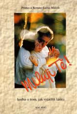 Miluji Tě! - Kniha o tom, jak vyjádřit lásku