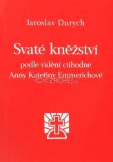 Svaté kněžství podle vidění Anny Kateřiny Emmerichové