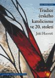 Tradice českého katolicismus ve 20. století