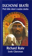 Duchovní bratři - Muži bible mluví k mužům dneška
