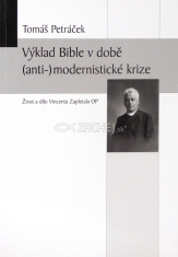 Výklad Bible v době (anti-)modernistické krize - Život a dílo Vincenta Zapletala OP (1867-1938)