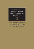 Spiritualita křesťanského mnišství 1 - Od prapočátků po svatého Jana Zlatoústého