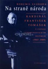 Na straně národa - Kardinál František Tomášek v zápase s komunistickým režimem