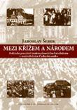 Mezi křížem a národem - Politické prostředí sudetoněmeckého katolicismu v meziválečném Československu