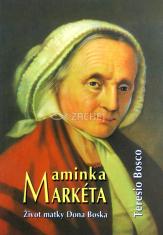 Maminka Markéta - Život matky Dona Bosca
