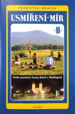 Usmíření - mír II - Podle poselství Panny Marie v Medžugorji
