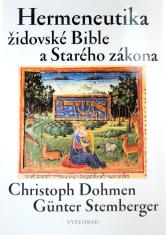 Hermeneutika židovské Bible a Starého zákona - Vztah svatých textů Izraele a křesťanského Starého zákona