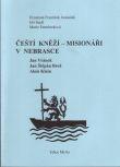 Čeští kněží - misináři v Nebrasce - Jan Vránek, Jan Štěpán Brož, Alois Klein