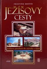 Ježíšovy cesty II. - Ježíšovo působení do zázraku v Káně