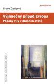 Výjimečný případ Evropa - Podoby víry v moderním světě