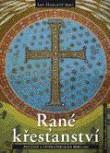 Rané křesťanství - Počátky a vývoj církve do roku 600