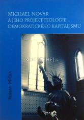 Michael Novak a jeho projekt Teologie demokratického kapitalismu