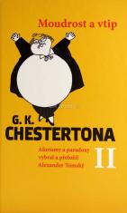Moudrost a vtip G. K. Chestertona II - Aforismy a paradoxy vybral a přeložil Alexander Tomský