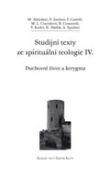 Duchovní život a kerygma - Studijní texty ze spirituální teologie IV.