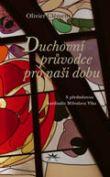 Duchovní průvodce pro naši dobu - S předmluvou kardinála Miloslava Vlka