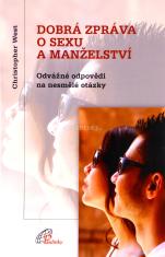 Dobrá zpráva o sexu a manželství - Odvážné odpovědi na nesmělé otázky