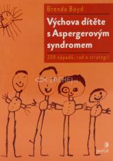 Výchova dítěte s Aspergerovým syndromem - 200 nápadů, rad a strategií
