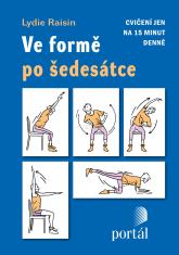 Ve formě po šedesátce - Cvičení jen na 15 minut denně