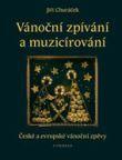 Vánoční zpívání a muzicírování - České a evropské vánoční zpěvy