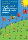 Strategie a metody výuky dětí s autismem a dalšími vývojovými poruchami - Příručka pro učitele i rodiče