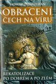 Obracení Čech na víru - aneb Rekatolizace po dobrém a po zlém