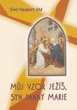 Můj vzor Ježíš, syn Panny Marie
