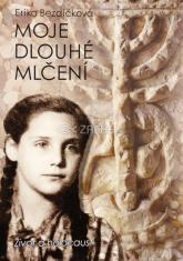Moje dlouhé mlčení - Život a holocaust