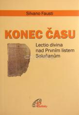 Konec času - Lectio divina nad Prvním listem Soluňanům