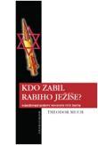Kdo zabil rabiho Ježíše? - Náboženské kořeny nenávisti vůči židům