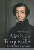 Alexis de Tocqueville - Prorok demokracie ve věku revoluce